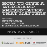 How to Give a WordCamp Presentation That Matters