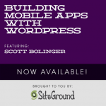 Building Mobile Apps with WordPress