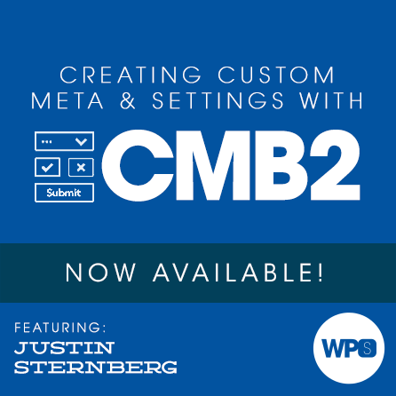 Creating Custom Meta and Settings with CMB2