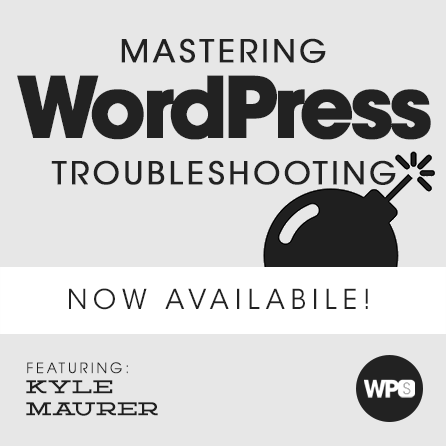 Mastering WordPress Troubleshooting with Kyle Maurer