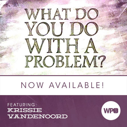 What do you do with a problem? with Krissie VandeNoord
