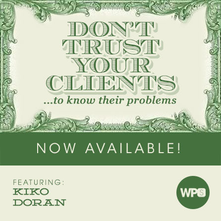 Don't Trust Your Clients with Kiko Doran