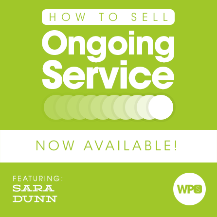 How to Sell Ongoing Service with Sara Dunn