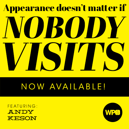 Appearance Doesn't Matter if Nobody Visits with Andy Keson