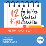 12 tips for Better Content Creation with Peter DeHaan