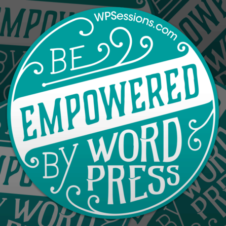 """Be Empowered by WordPress"" stickers"