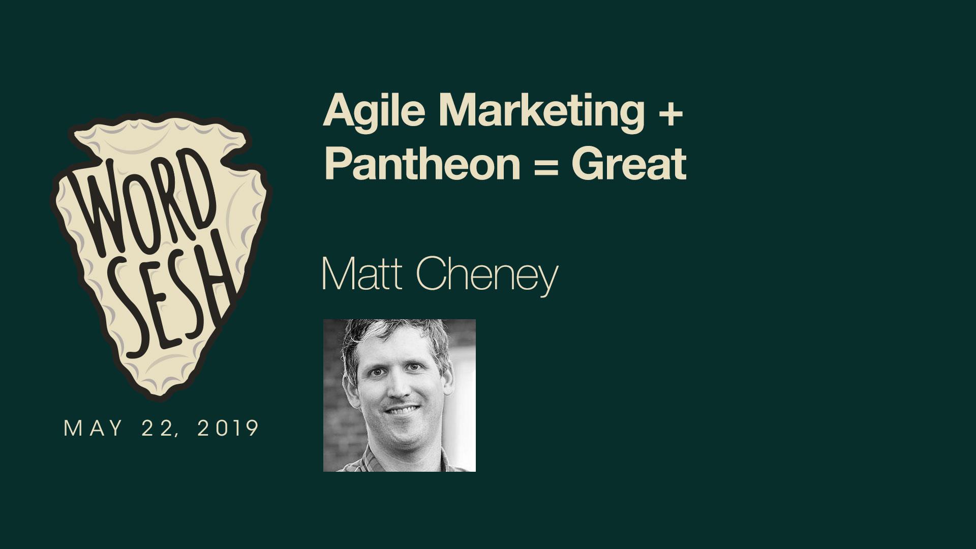 03-WordSesh-Agile-Marketing-Pantheon-Matt-Cheney
