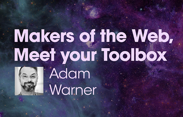 """Title slide for """"Makers of the Web, Meet Your Toolbox"""""""