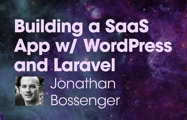 """Title slide for """"Building a SaaS App with WordPress and Laravel"""""""