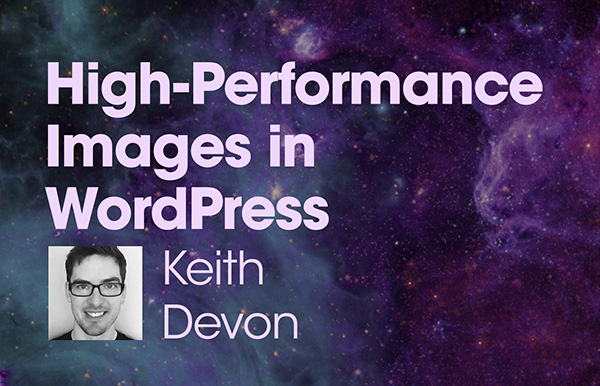 """Title slide for """"High-Performance Images in WordPress"""""""