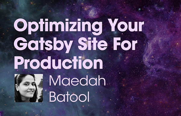 """Title slide for """"Optimizing Your Gatsby Site For Production"""""""