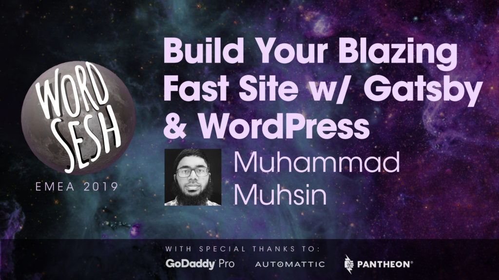 "Title slide for ""Build Your Blazing Fast Site With Gatsby and WordPress"""