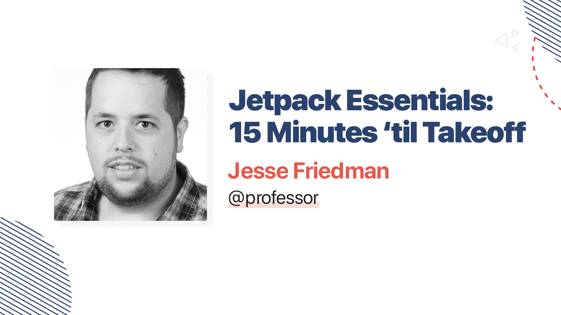 Title slide for: Jetpack Essentials: 15 mins til Takeoff