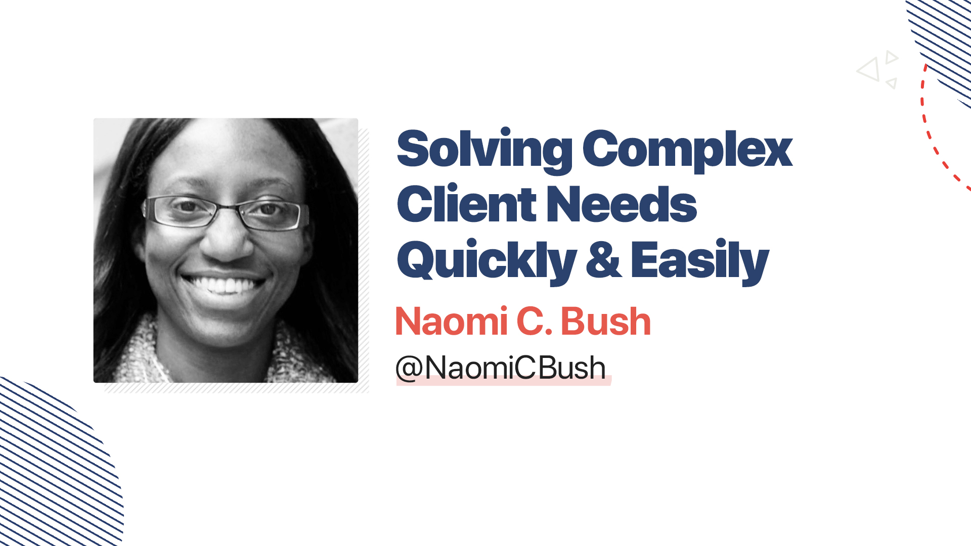 Title slide for: Solving Complex Client Needs Quickly and Easily