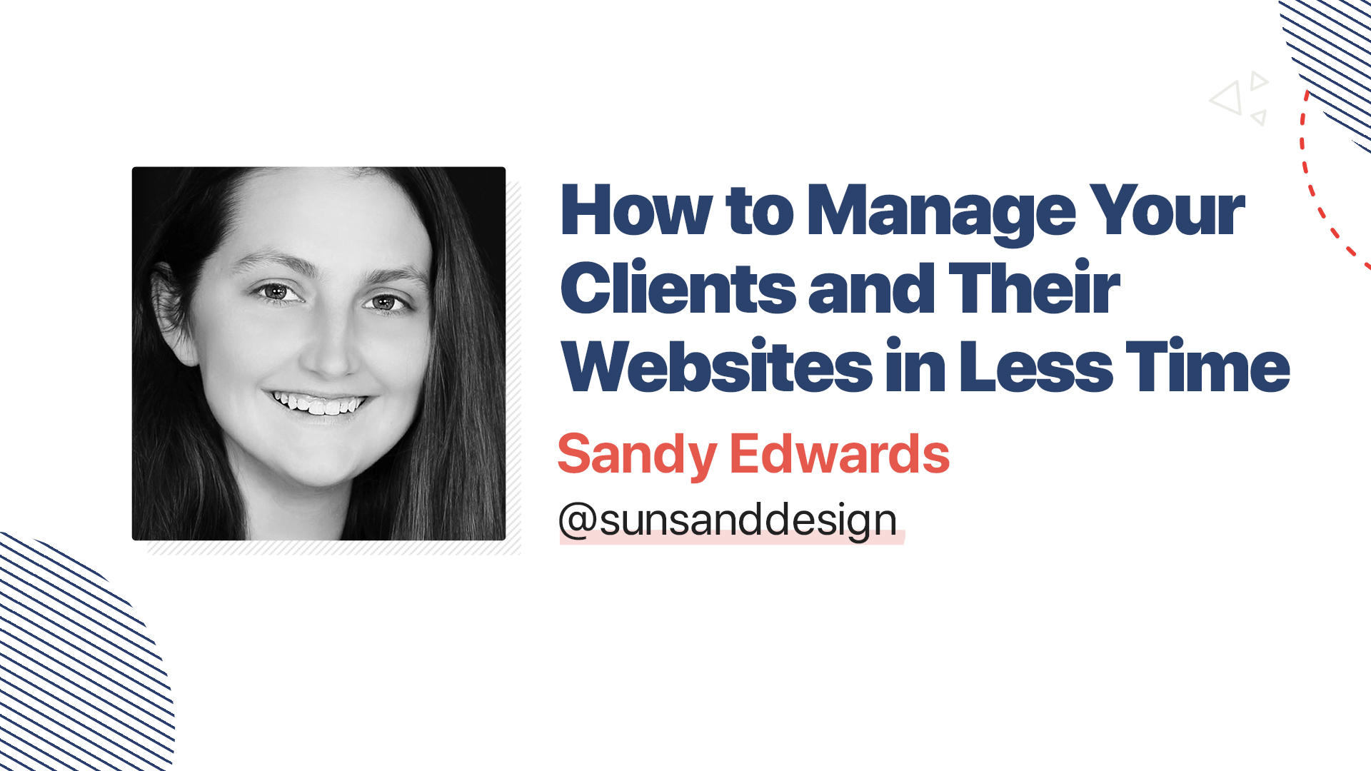 Title slide for: How to Manage your Clients and Their Websites in Less Time