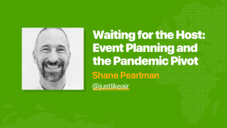 Waiting for the Host: Event Planning and the Pandemic Pivot